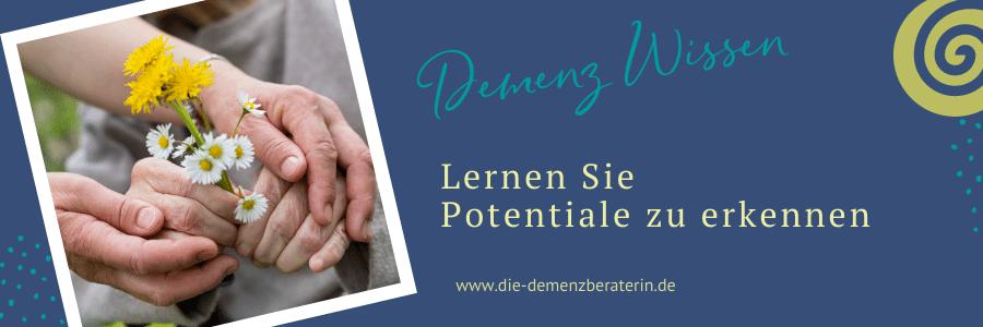 Potentiale erkennen bei Demenz